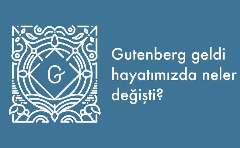 """Gutenberg logosu ve """"Gutenberg geldi, hayatımızda neler değişti?"""" metni"""