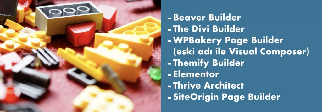 Öne çıkan sayfa oluşturucu eklentilerin listesi. Sırasıyla; Beaver Builder The Divi Builder WPBakery Page Builder